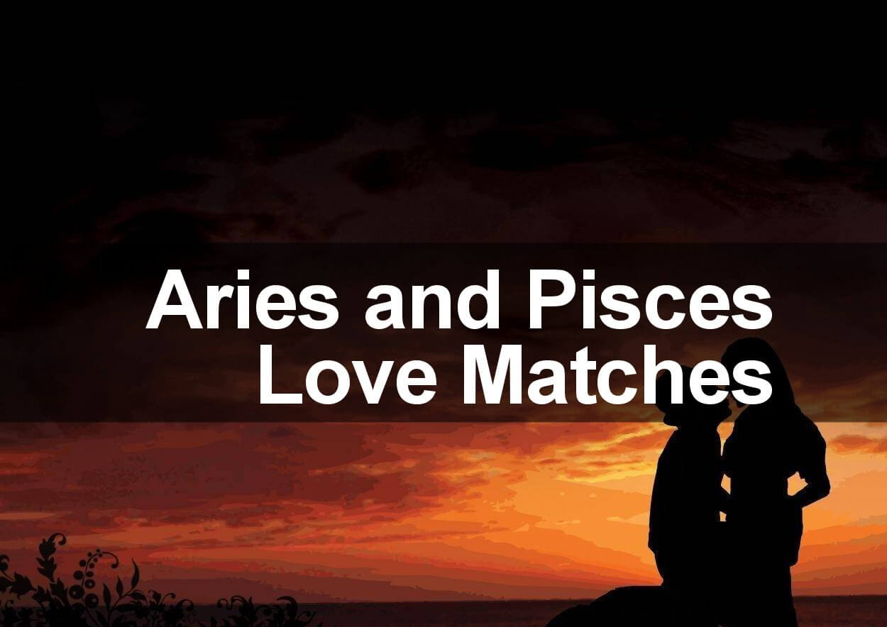 aries women and pisces men love compatibility