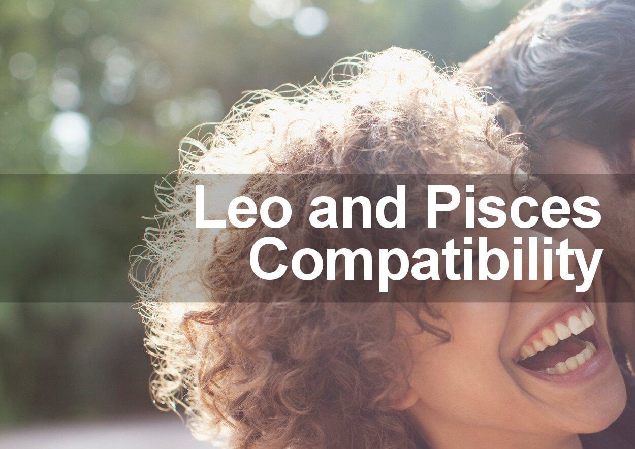 Pisces Woman And Leo Man Love Compatibility