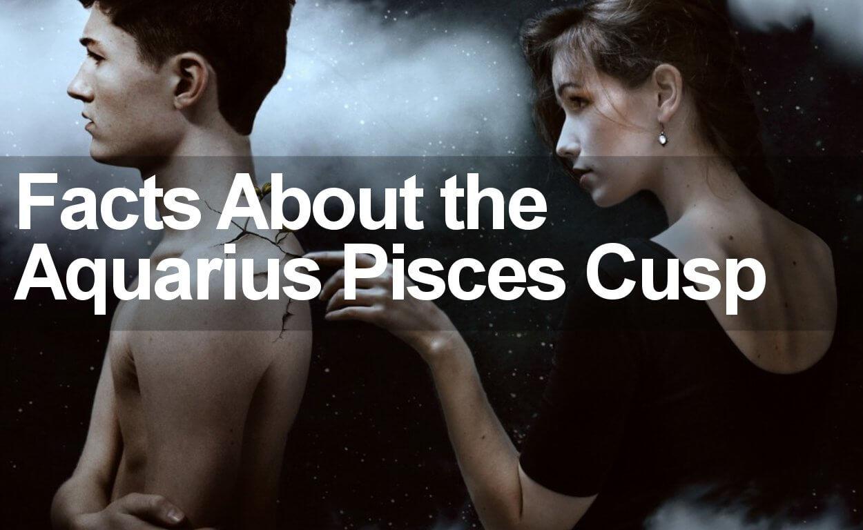 The Aquarius Pisces Cusp