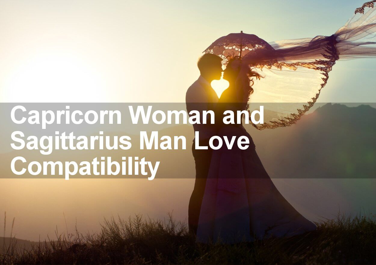 Capricorn Woman and Sagittarius Man Love Compatibility