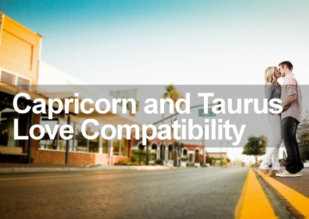 Capricorn and Taurus Love Compatibility