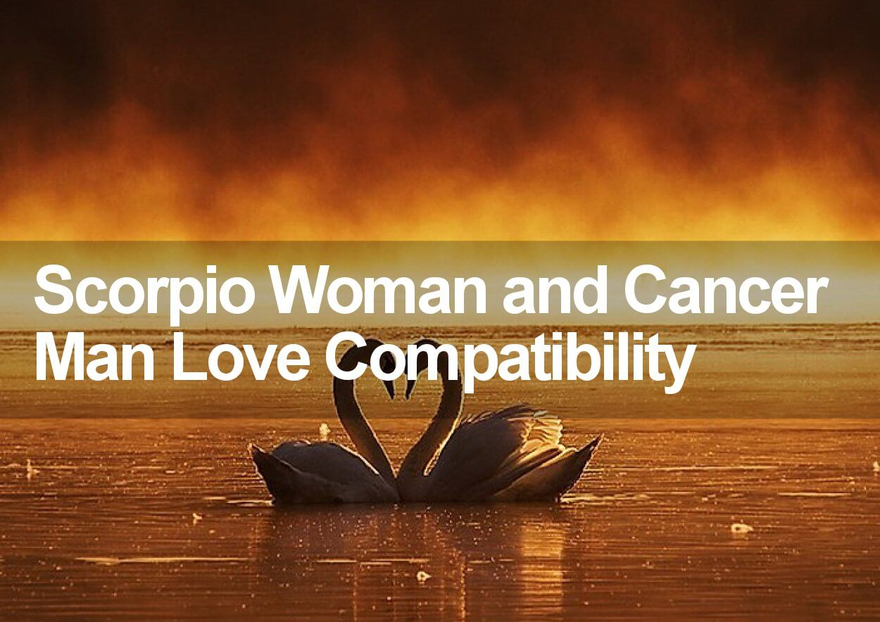 Scorpio Woman And Cancer Man Love Compatibility