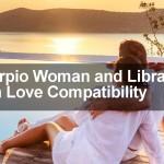 Scorpio Woman and Libra Man Love Compatibility