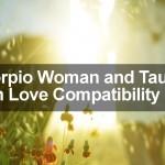 Scorpio Woman and Taurus Man Love Compatibility