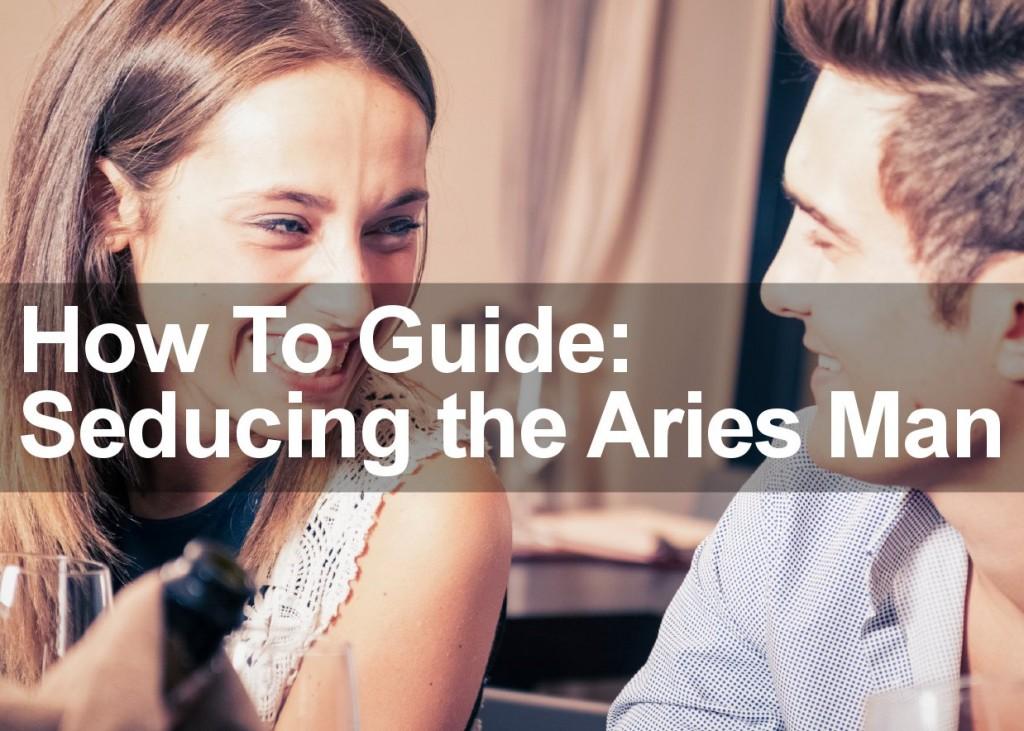 Seducing the Aries Man