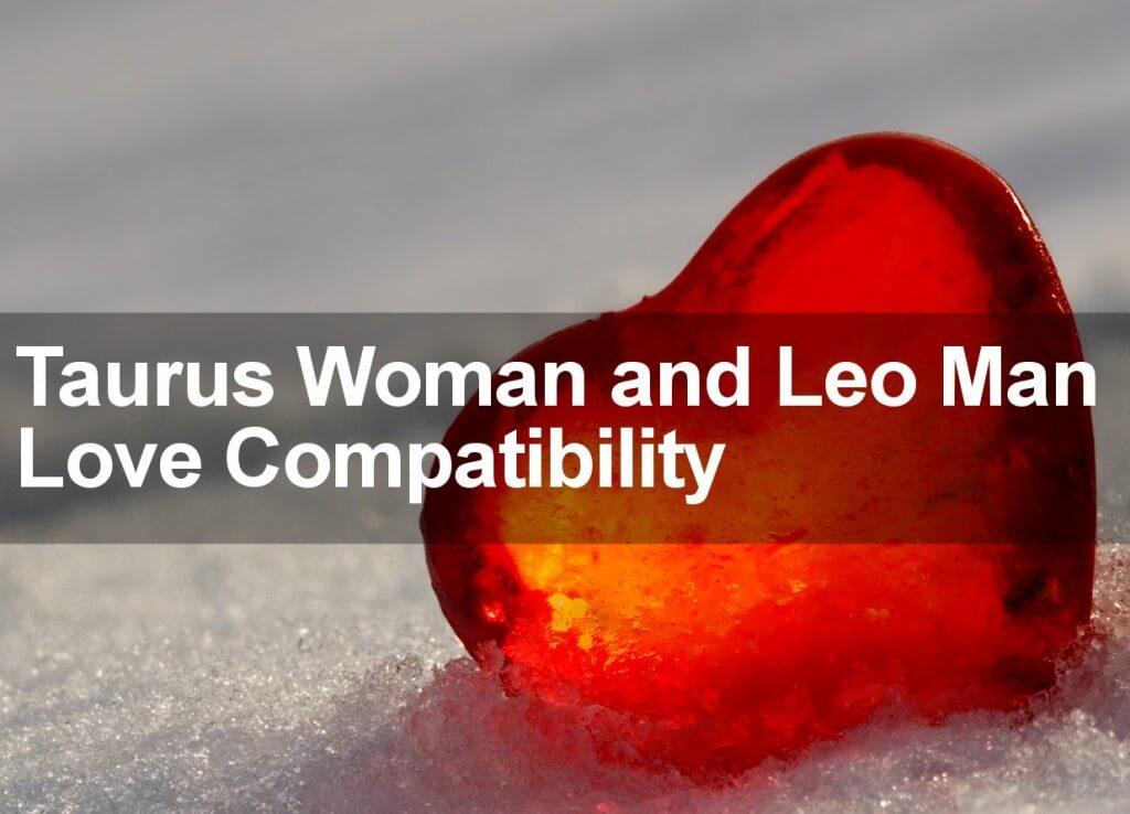 Taurus Woman and Leo Man Love Compatibility