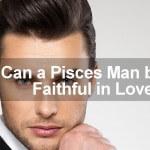 pisces man unfaithful