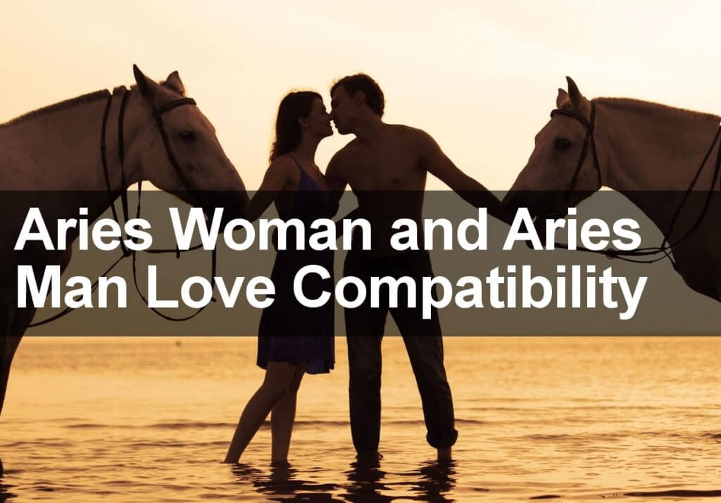 Aries Woman and Aries Man Love Compatibility