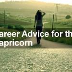 Career Advice for the Capricorn