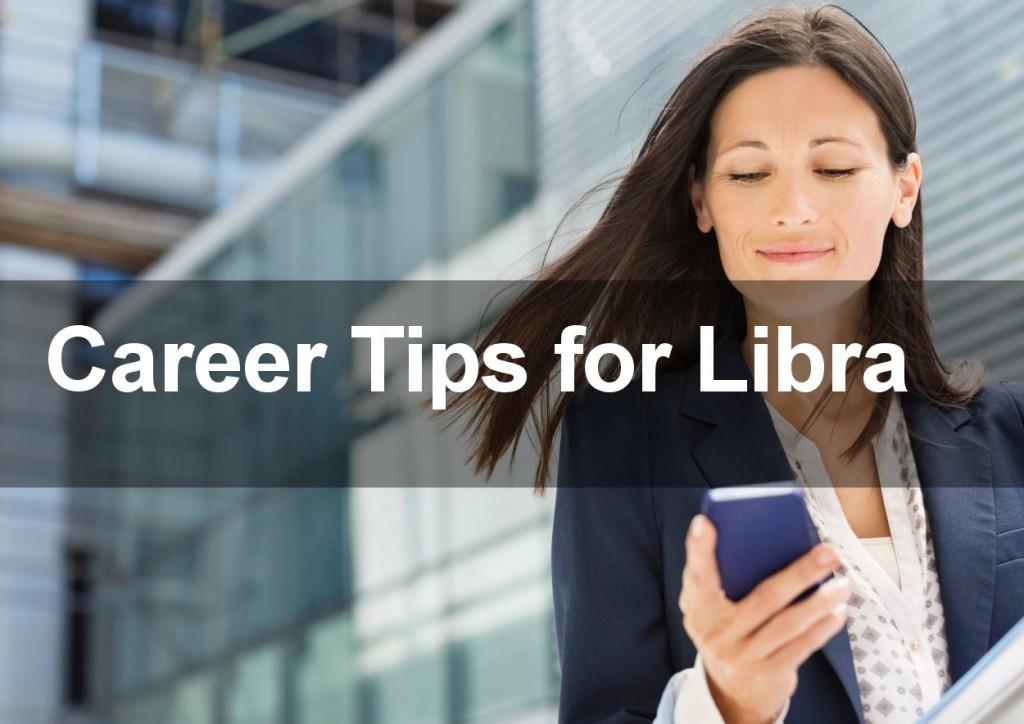 Career Tips for Libra