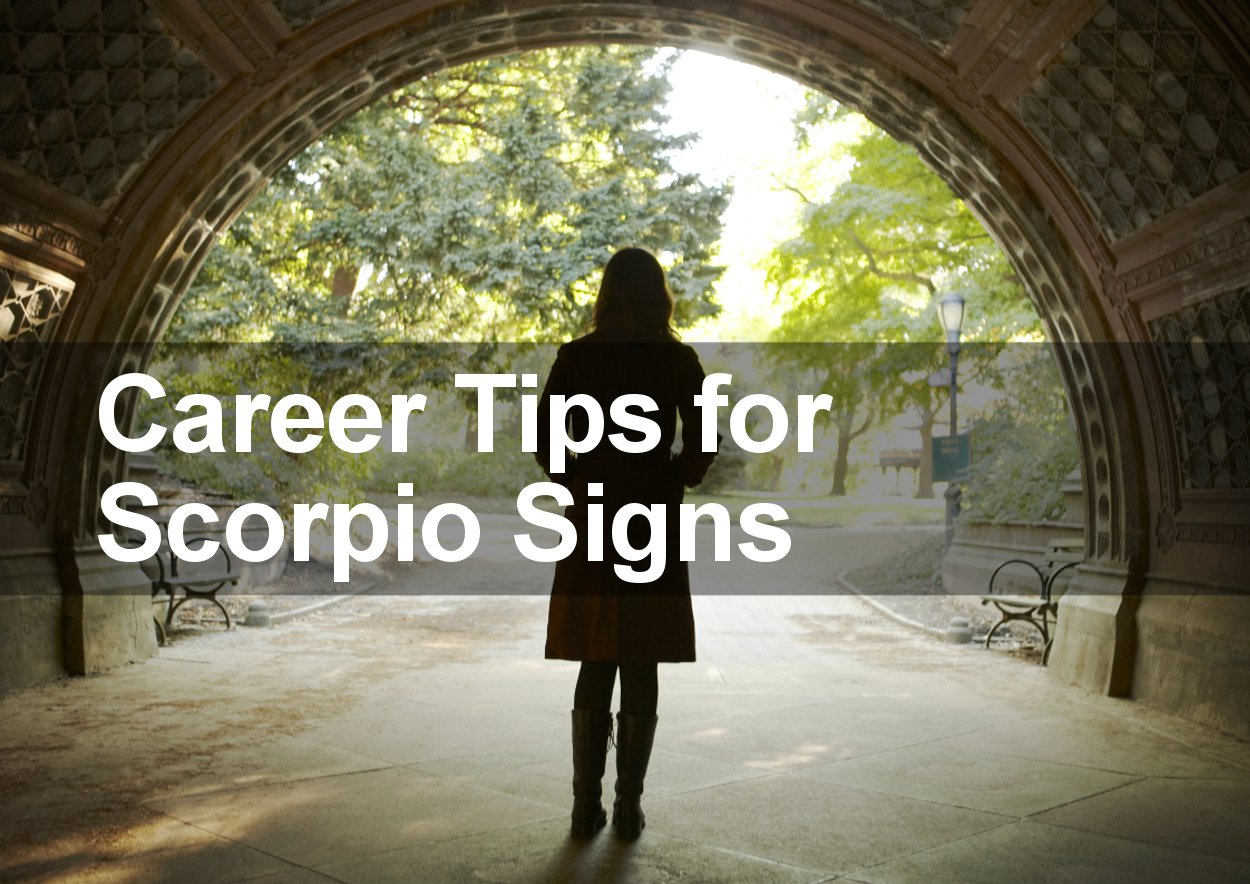 Career Tips for Scorpio Signs