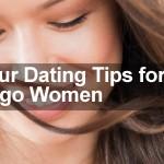 Four Dating Tips for Virgo Women