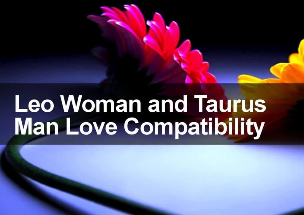 Leo Woman and Taurus Man Love Compatibility