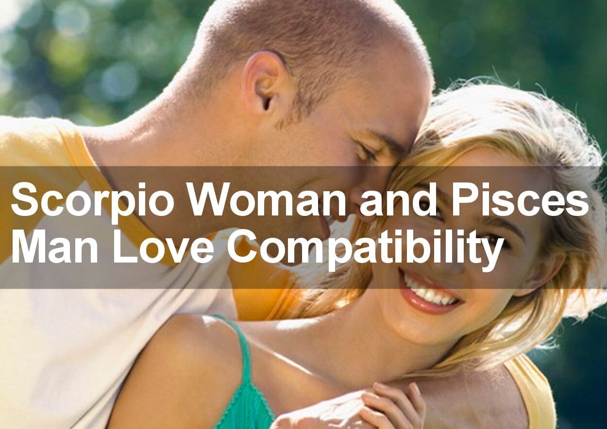 Scorpio Woman and Pisces Man Love Compatibility