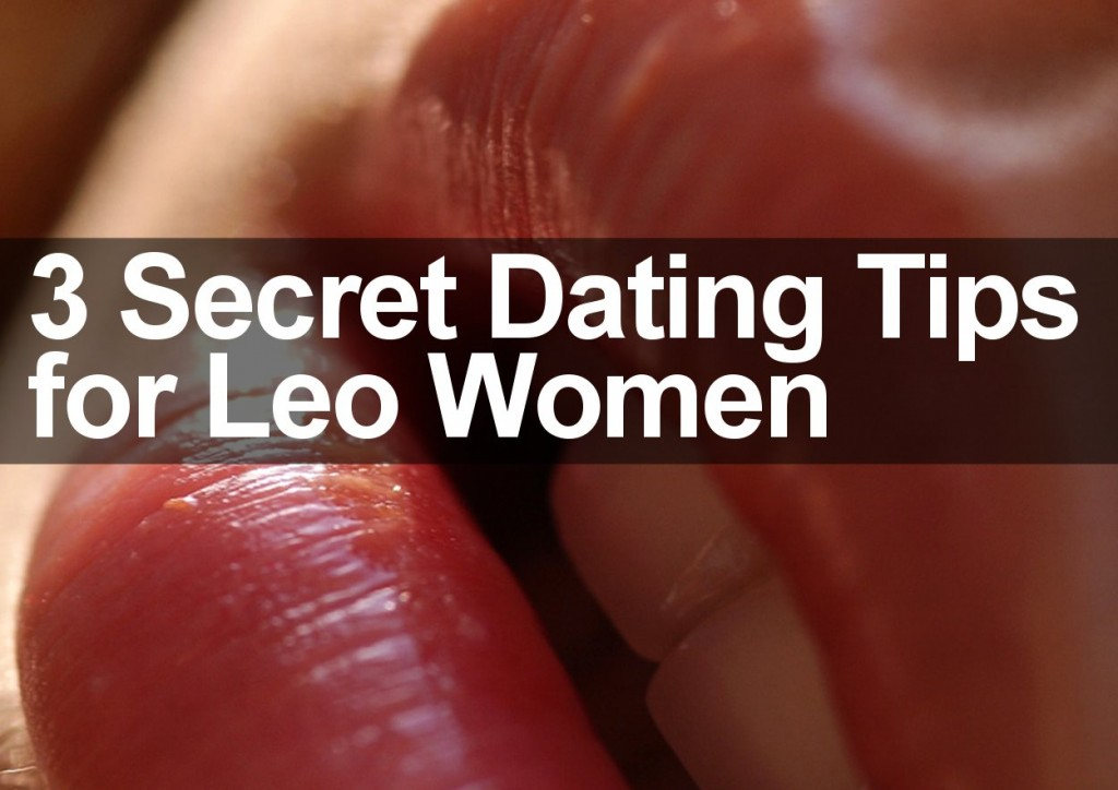 Three Dating Tips for Leo Women