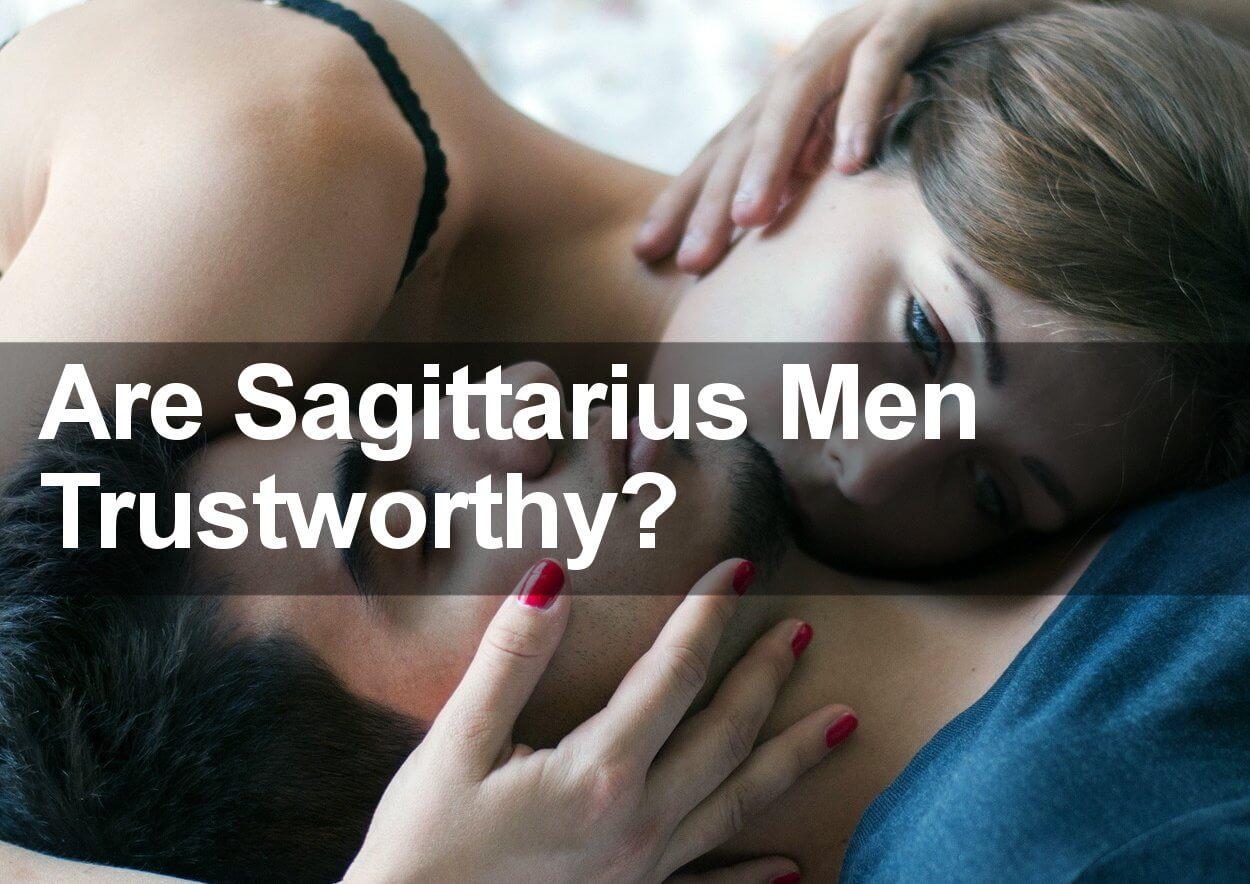 Are Sagittarius Men Trustworthy?