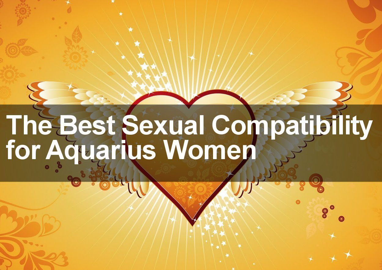 Who Is An Aquarius Woman Most Compatible With