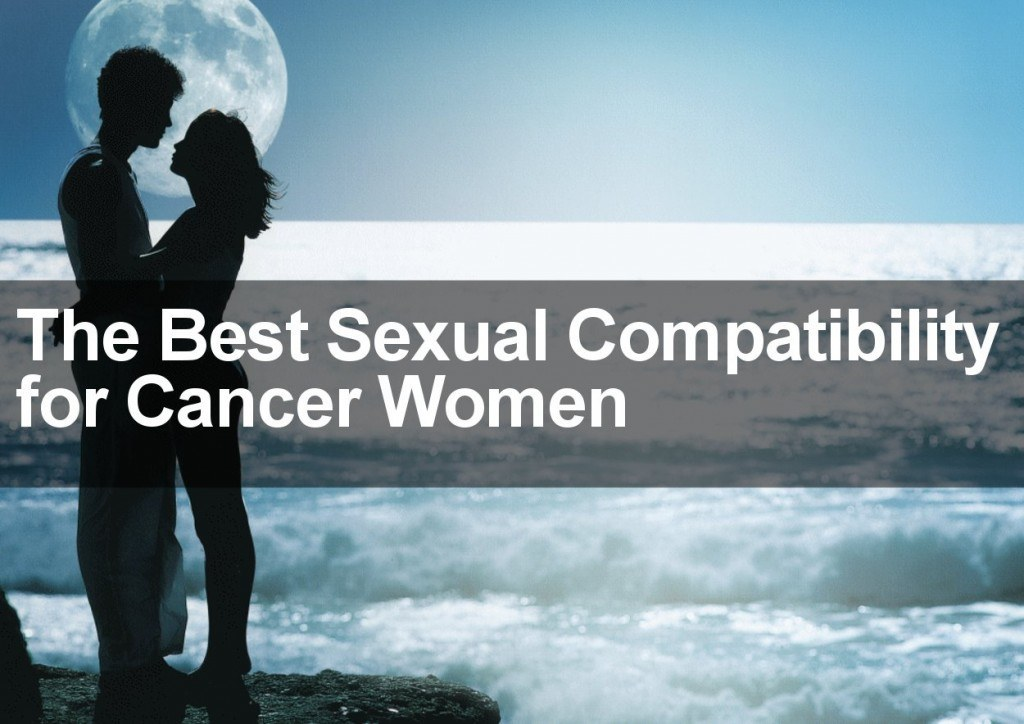 The Best Sexual Compatibility for Cancer Women