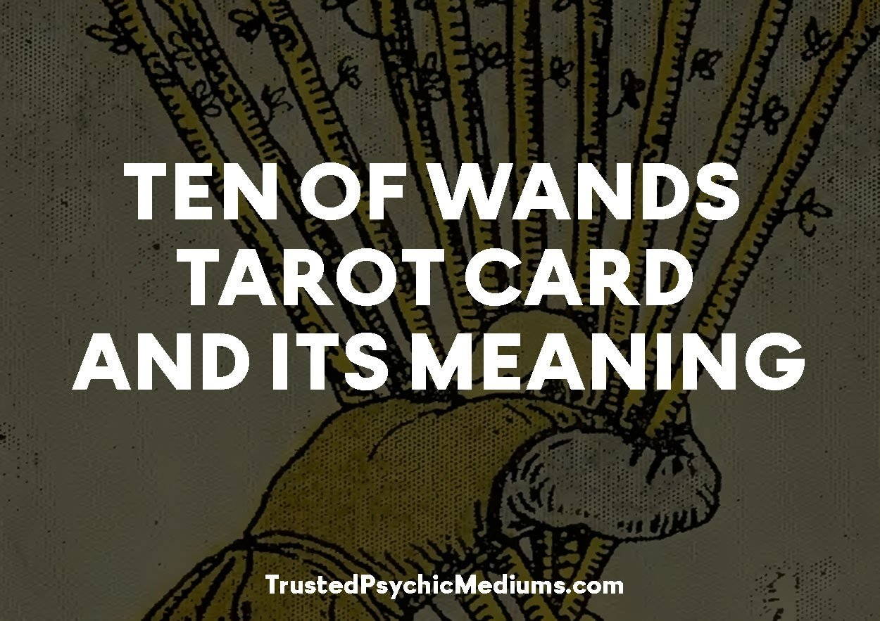 Ten of Wands Tarot Card and its Meaning