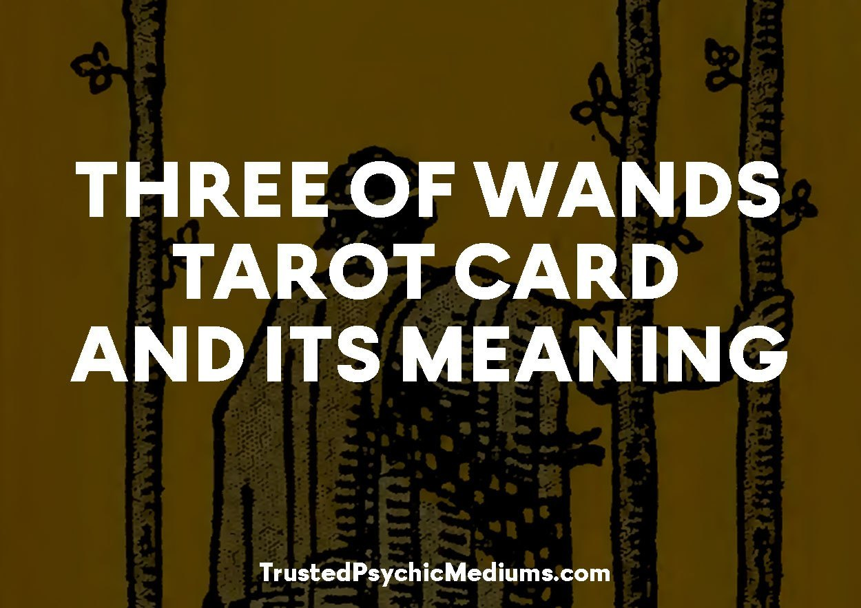 Three of Wands Tarot Card and its Meaning