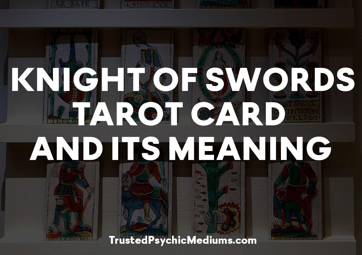 Knight of Swords Tarot Card and its Meaning