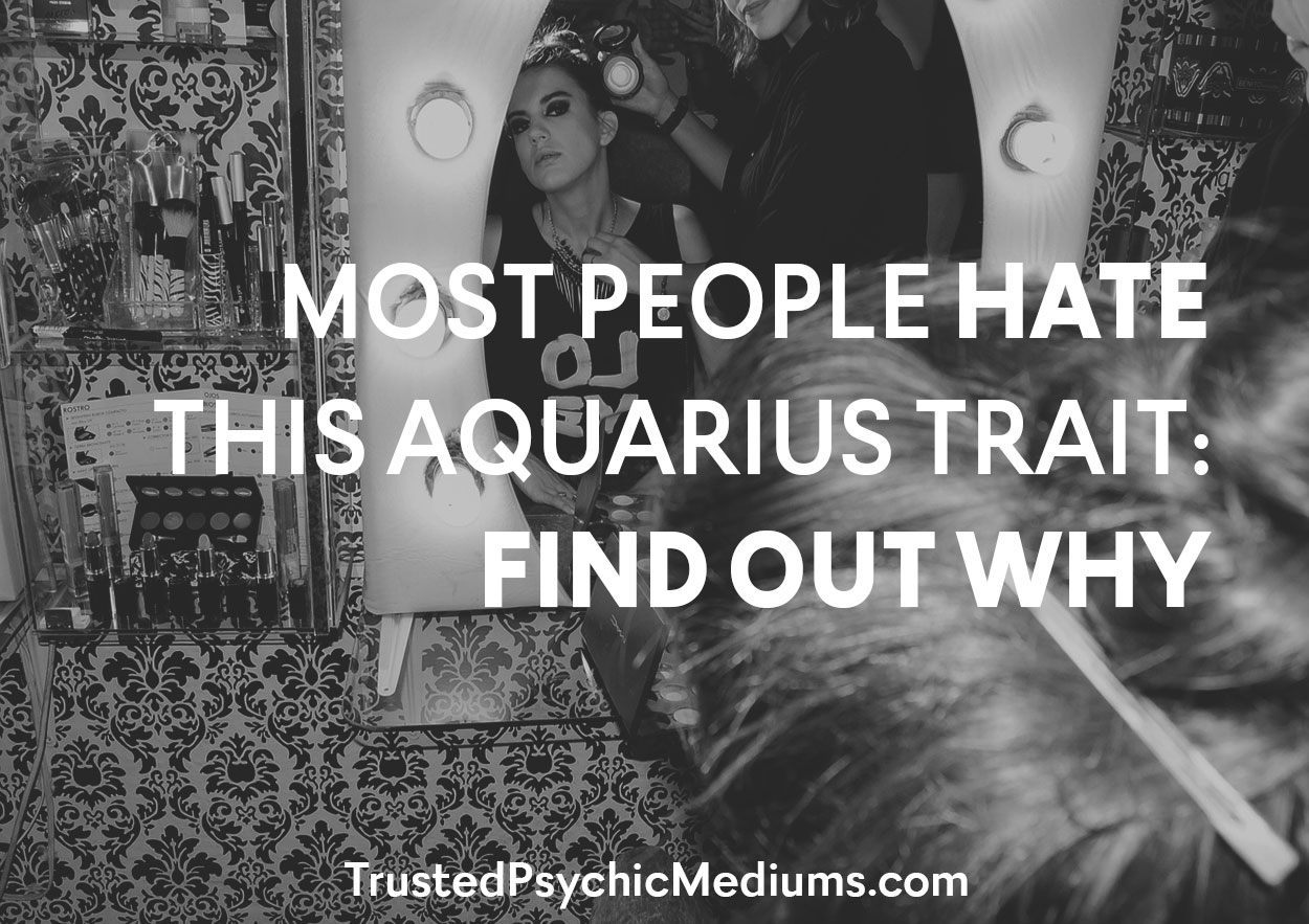 The Aquarius Trait that 94% of People Cannot Stand.. Here's Why…
