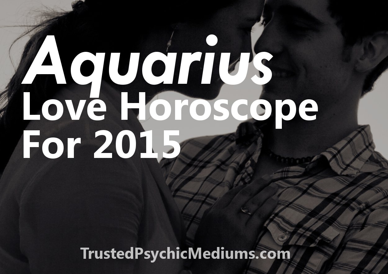 Aquarius Love Horoscope 2015