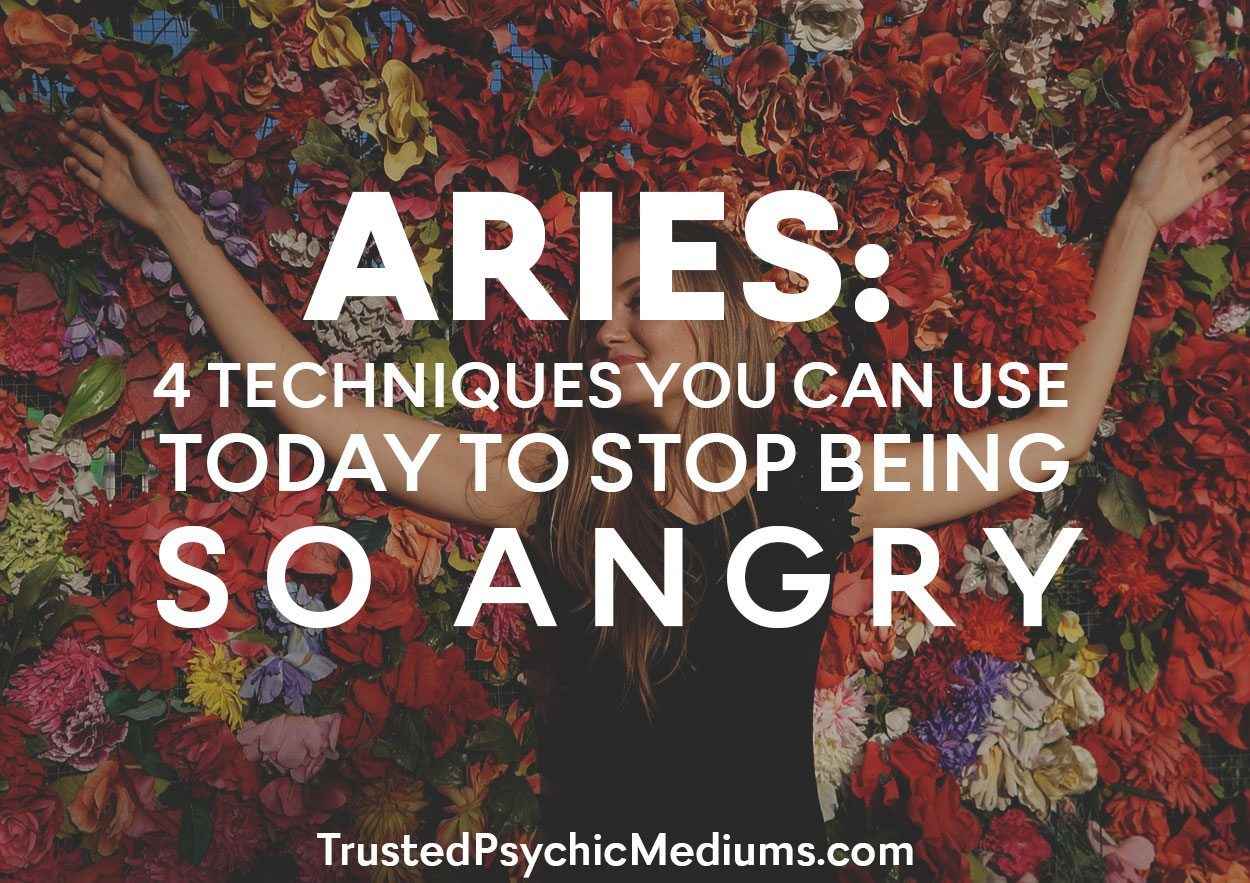 Aries: 4 Techniques You Can Use Today To Stop Being So Angry