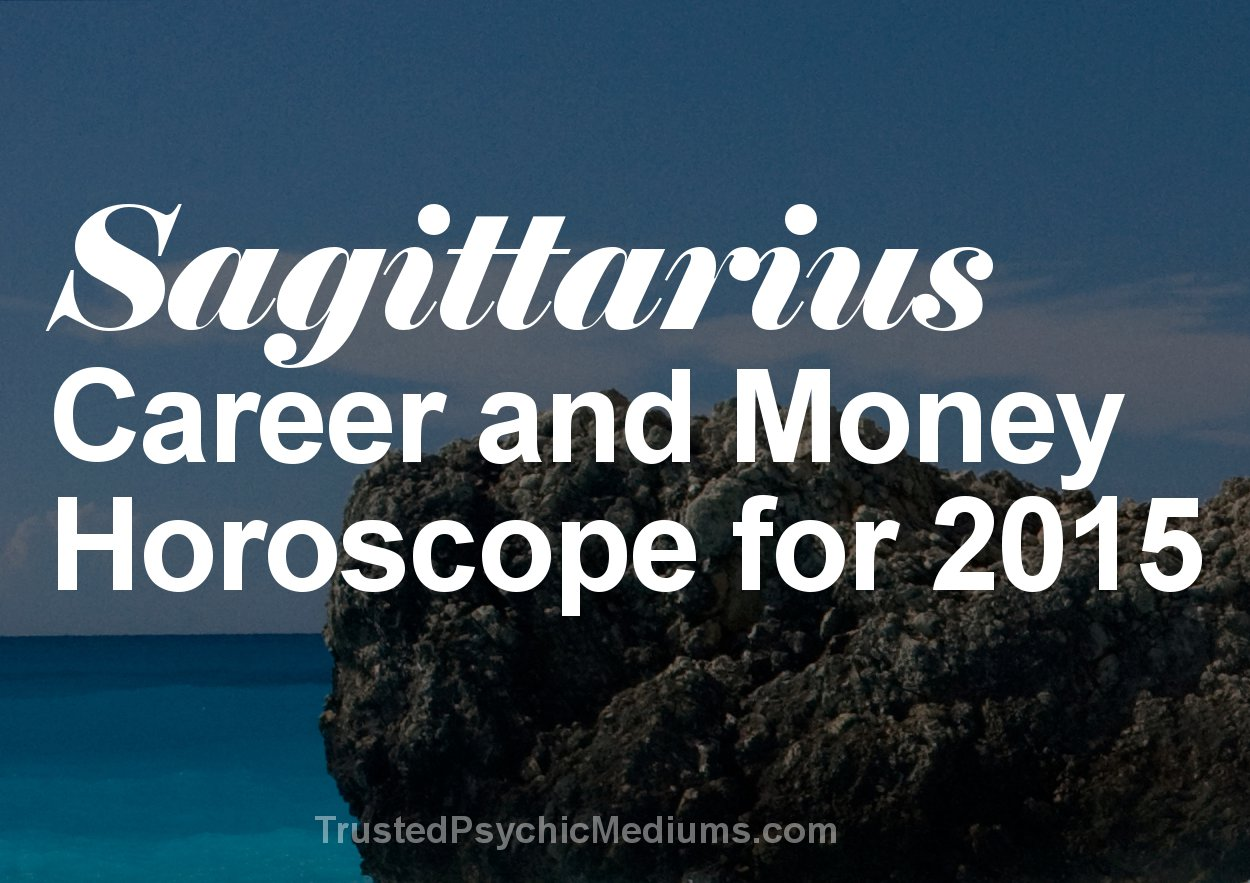 Sagittarius Career and Money Horoscope 2015