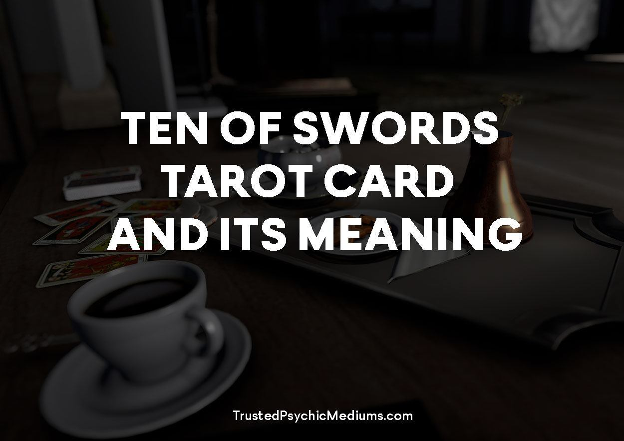 Ten of Swords Tarot Card and its Meaning
