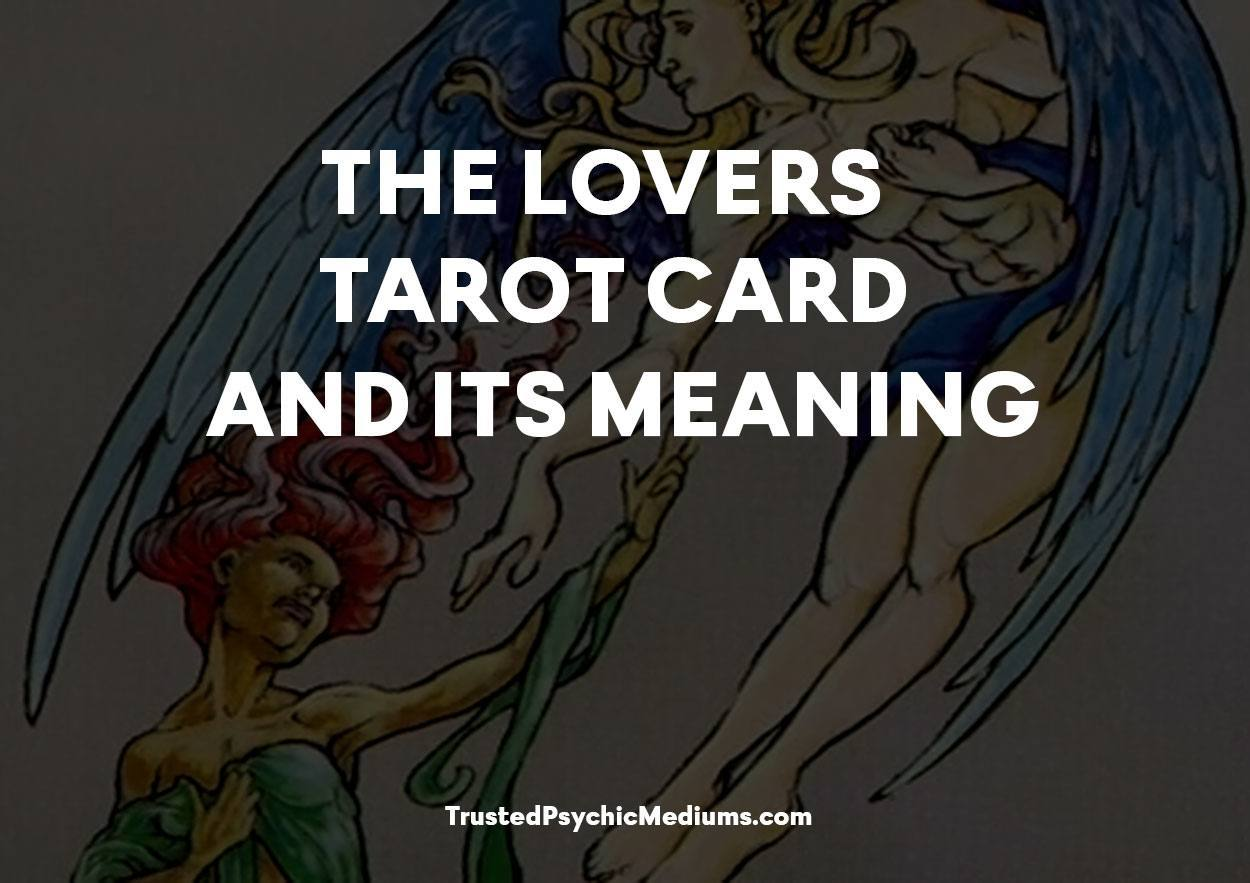 The Lovers Tarot Card and its Meaning