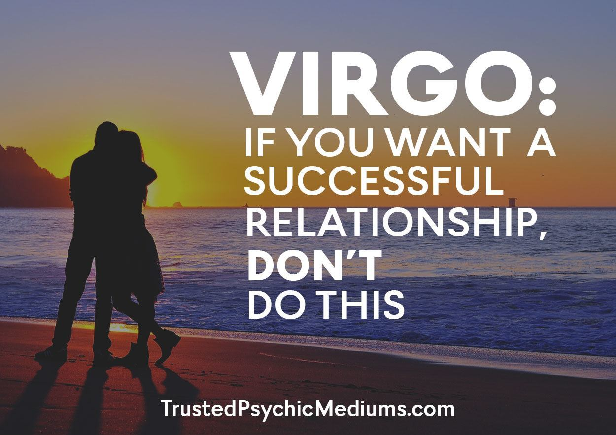 Virgo: If You Want a Successful Relationship, Don't Do This