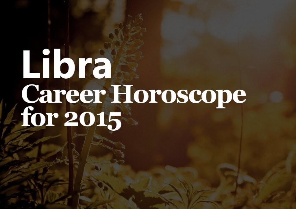 libra career horoscope 2015