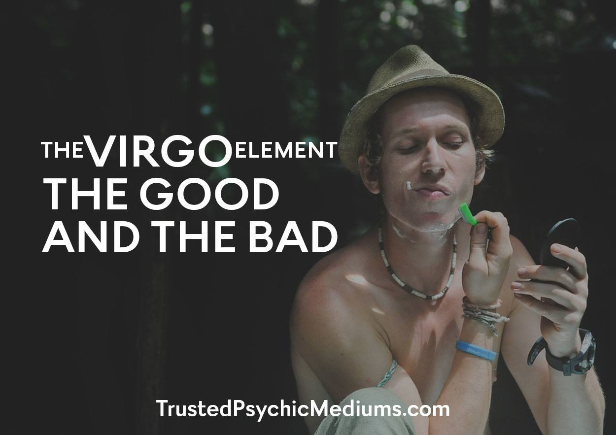 The Virgo Element: The good and the bad