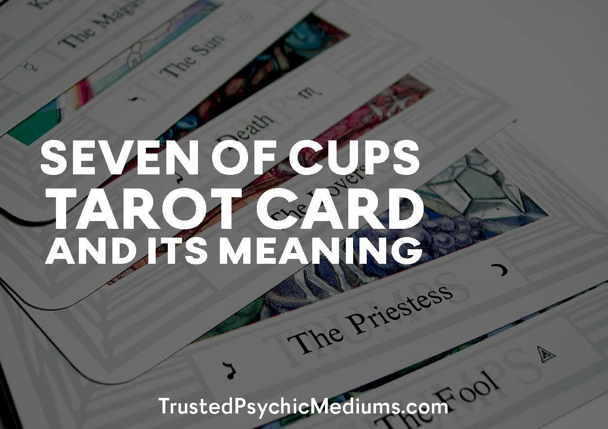 Seven of Cups Tarot Card and its Meaning