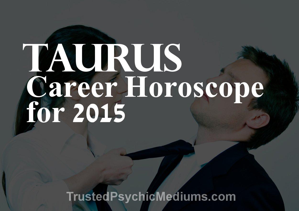 taurus career horoscope 2015