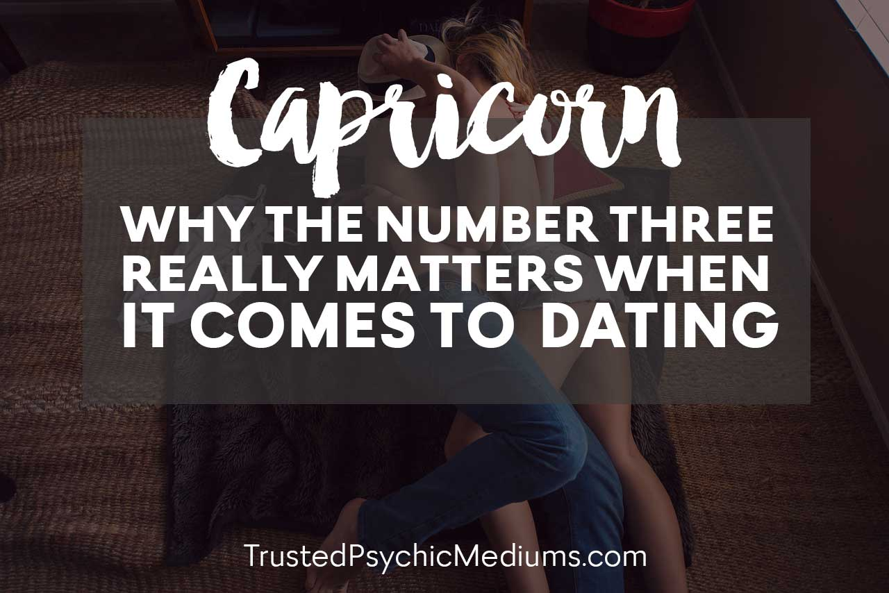 Capricorn: Why the Number Three Really Matters When it Comes to Dating