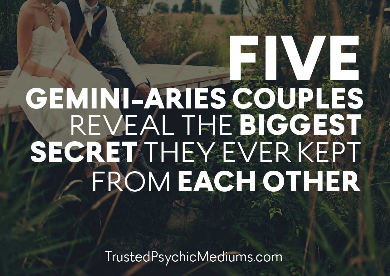 Five Gemini-Aries Couples Reveal The Biggest Secret They EVER Kept From Each Other