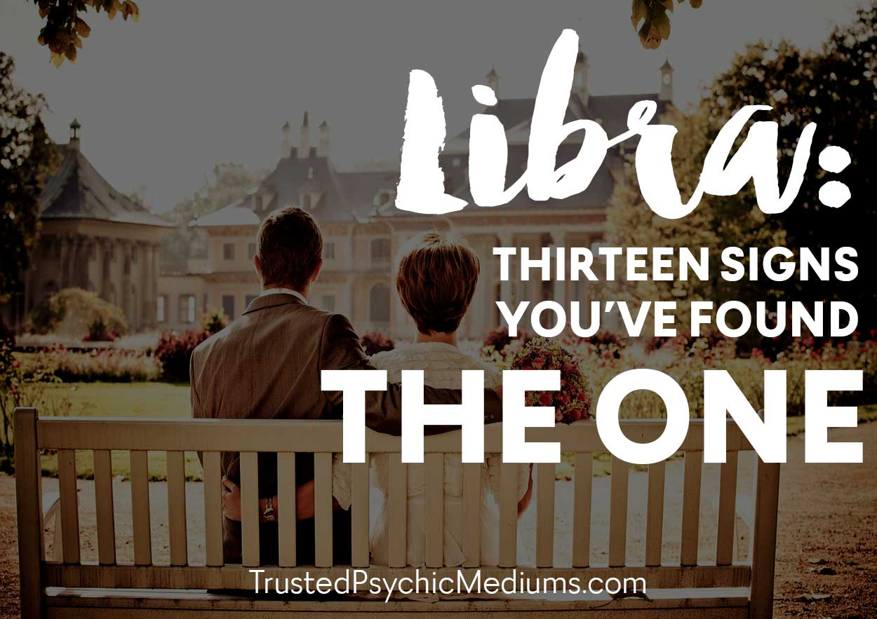 Libra: Thirteen Signs You've Found The One
