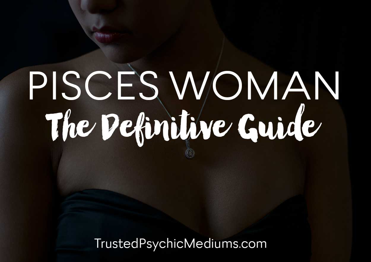 Pisces Woman – The Definitive Guide