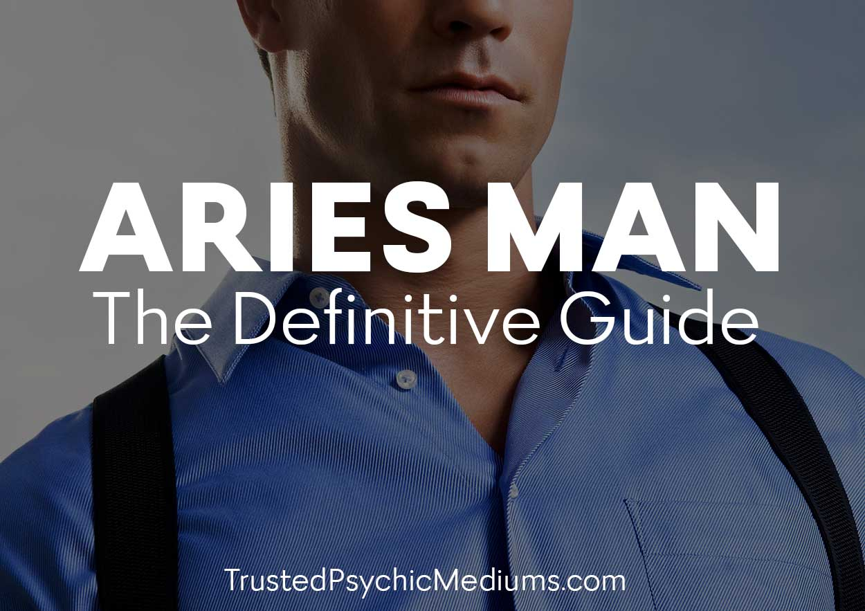 Aries Man – The Definitive Guide