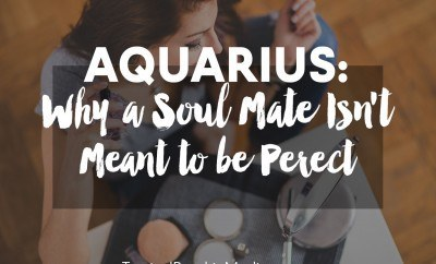 Aquarius: Why a Soul Mate Isnt Meant to be Perfect