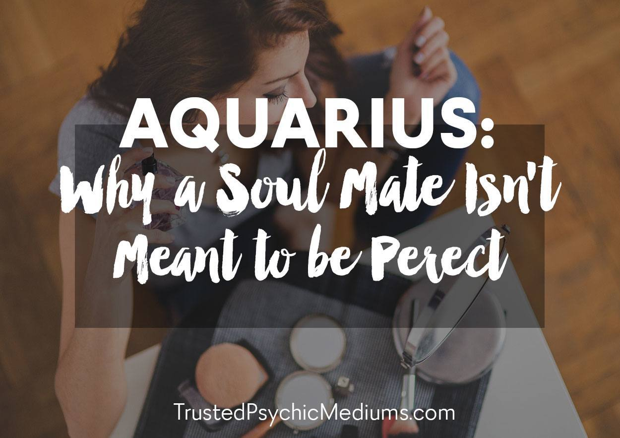 Aquarius: Why a Soul Mate Isn't Meant to be Perfect
