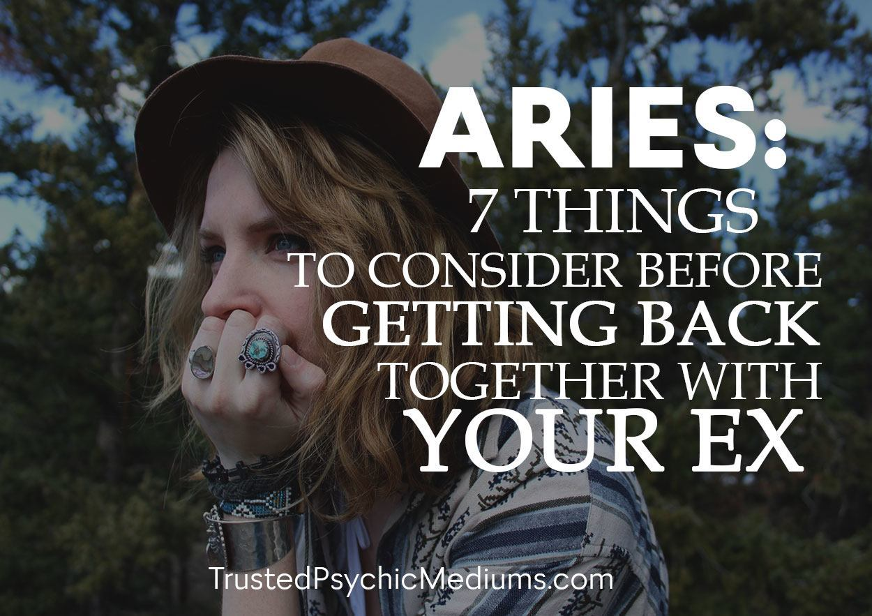 Aries: Seven Things To Consider Before Getting Back Together With Your Ex