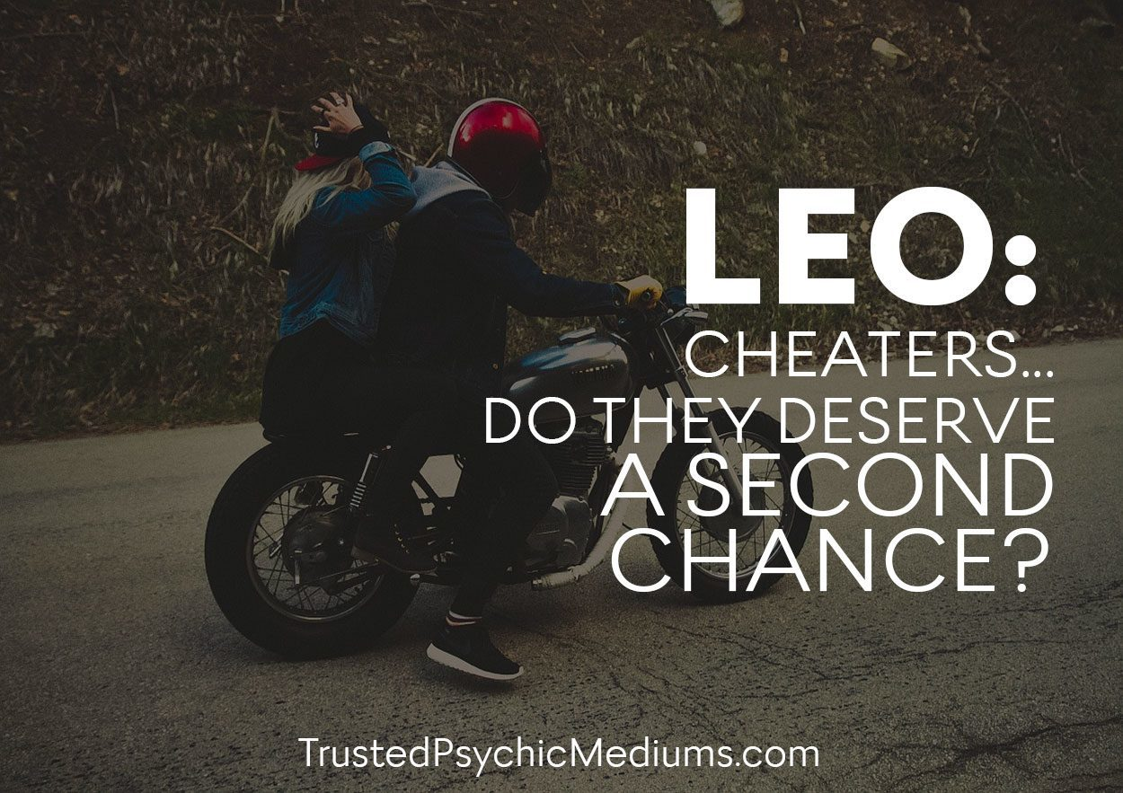 Leo: Cheaters… Do They Deserve A Second Chance?