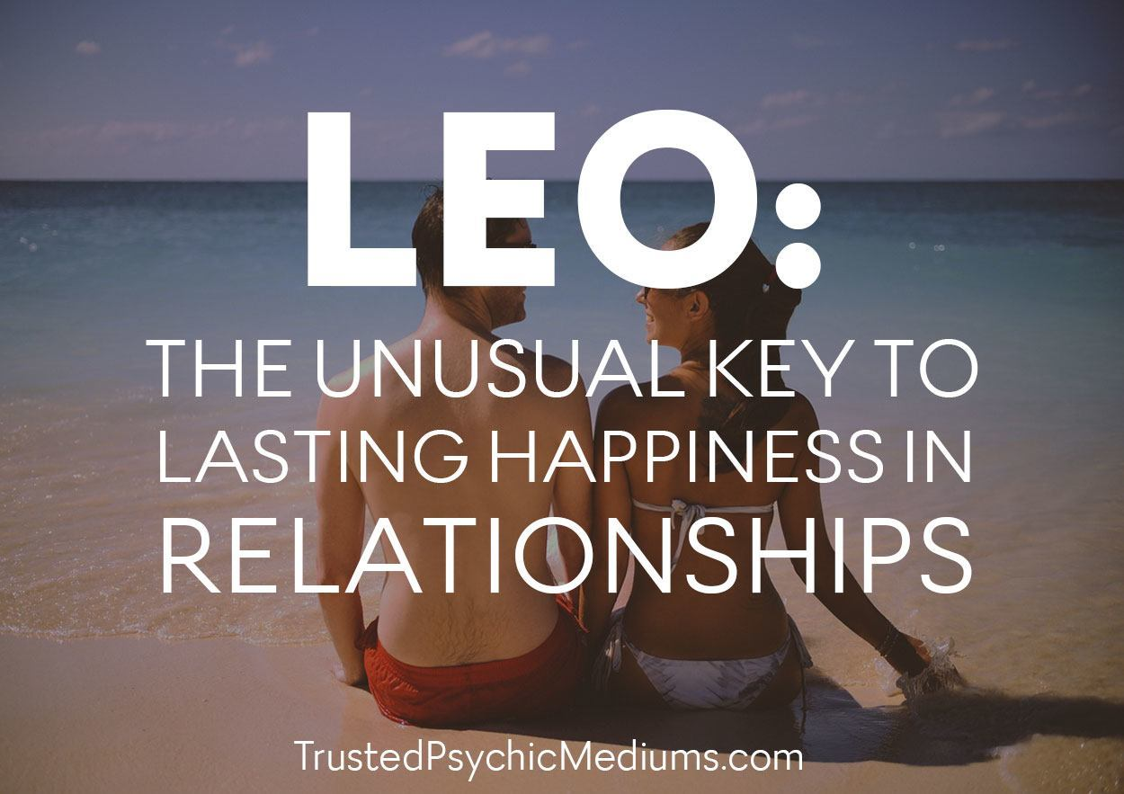 Leo: The Unusual Key to Lasting Happiness in Relationships