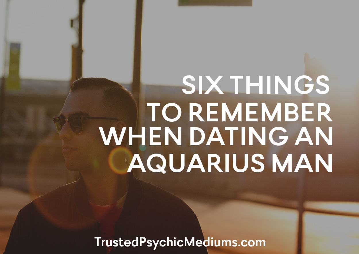 Six Things to Remember When Dating an Aquarius Man