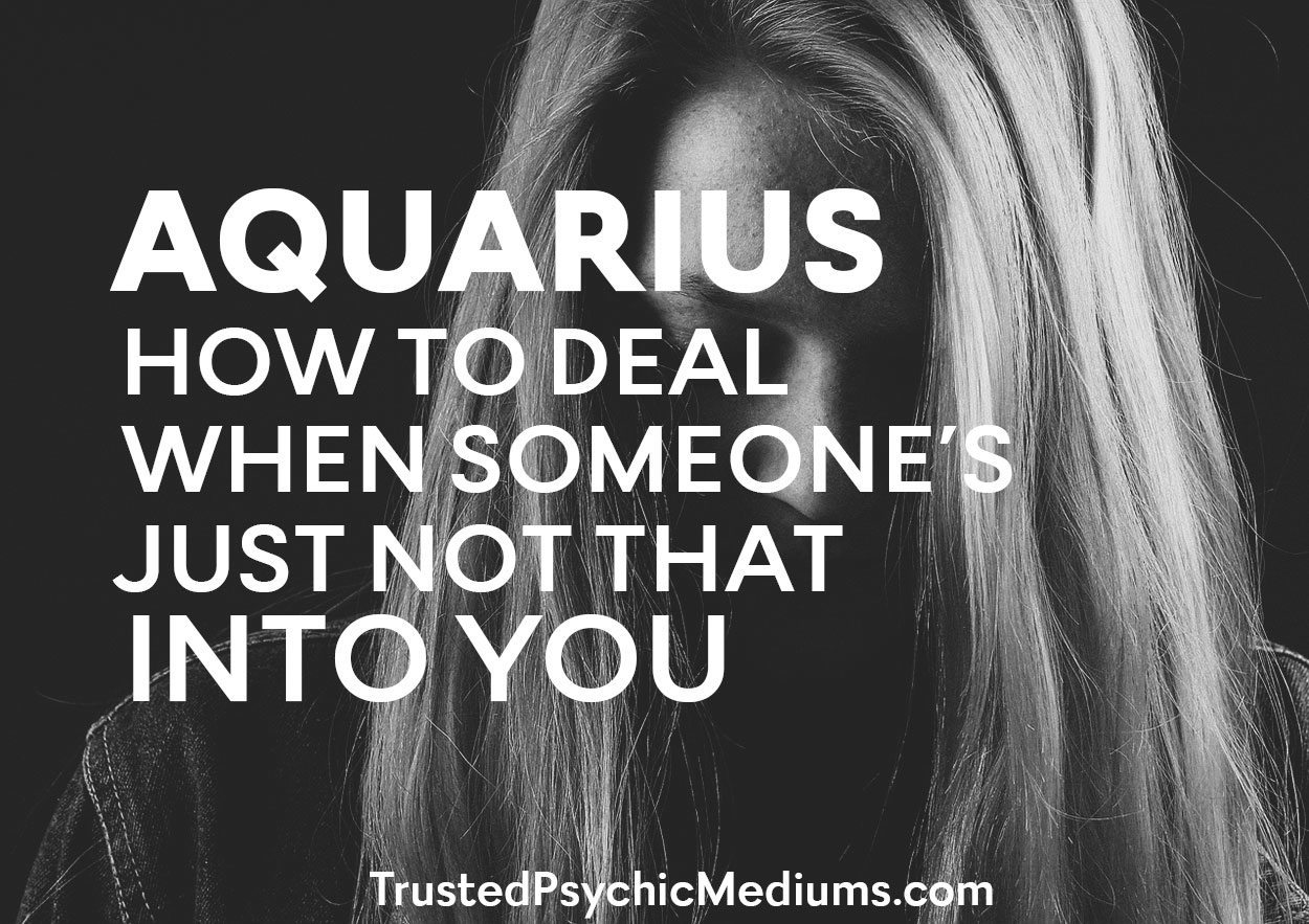 Aquarius: How to Deal When Someone's Just Not That into You