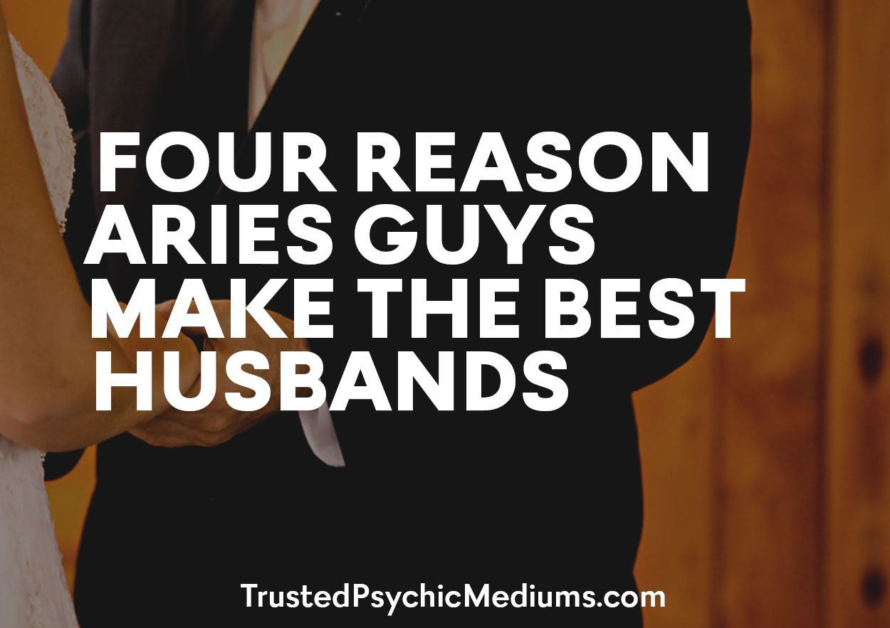 Four Reason Aries Guys Make the Best Husbands