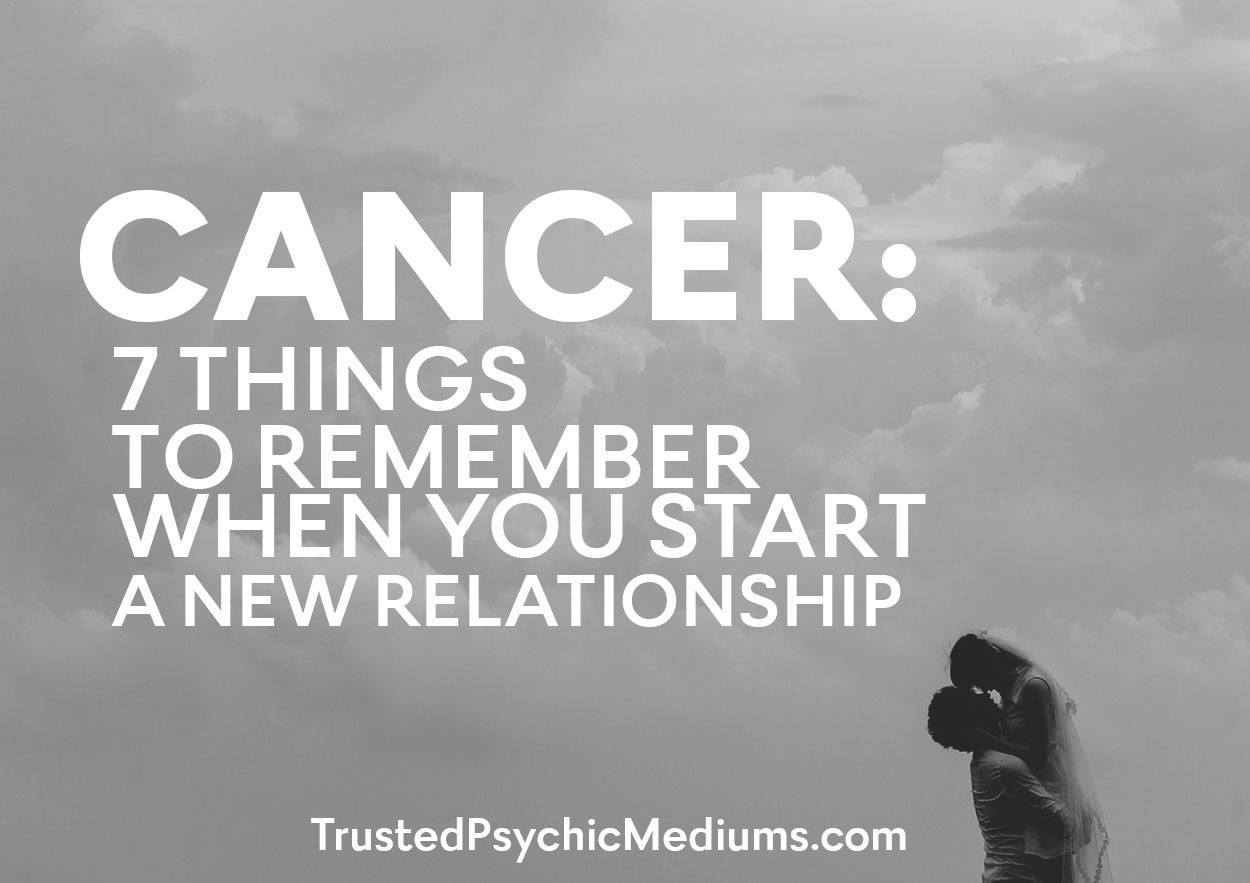 Cancer: Seven Things to Remember When You Start a New Relationship